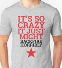 Sometimes Crazy is Just Crazy T-Shirt