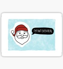 Funny Holiday Card - Funny Christmas Card - Christmas Humor - Humorous Christmas - I'm Not Even Real Sticker
