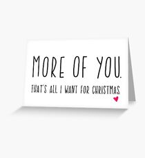 More of you. That's All I want for Christmas. Christmas Card For Boyfriend - For Girlfriend - Romantic Christmas Greeting Card