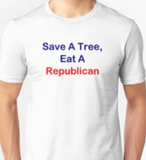 Save A Tree, Eat A Republican Unisex T-Shirt