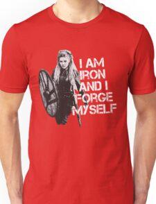 Lagertha: I am Iron and I forge myself Unisex T-Shirt