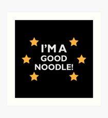 I'm A Good Noodle Art Print