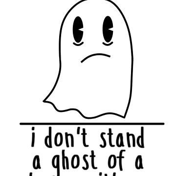 i dont stand a ghost of a chance with you by HouseOfHomies
