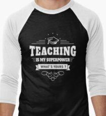 Teaching is my Superpower (white) Men's Baseball ¾ T-Shirt
