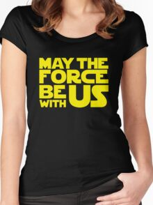 May The Force Be With Us Women's Fitted Scoop T-Shirt