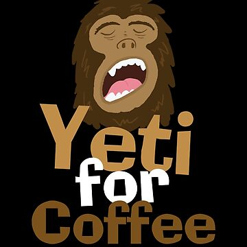 Yeti for Coffee t-shirt for coffee lovers by Corncheese