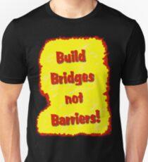 Build Bridges not Barriers T-Shirt
