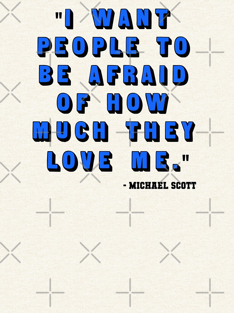 Custom for B -  Michael Scott Quote1 by pickledbeets