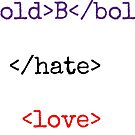 Be Bold. End Hate. Love. by heavenscalyx