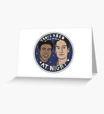 Troy and Abed in the Morning *At Night* Greeting Card