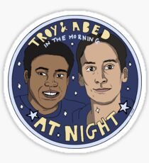 Troy and Abed in the Morning *At Night* Sticker