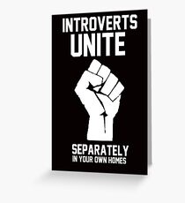 Introverts unite separately in your own homes Greeting Card