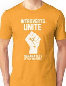 Introverts unite separately in your own homes Unisex T-Shirt