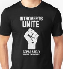 Introverts unite separately in your own homes T-Shirt