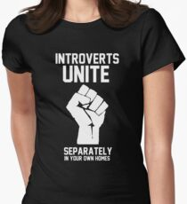 Introverts unite separately in your own homes Women's Fitted T-Shirt