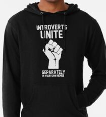 Introverts unite separately in your own homes Lightweight Hoodie