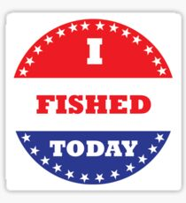 I Fished Today Sticker