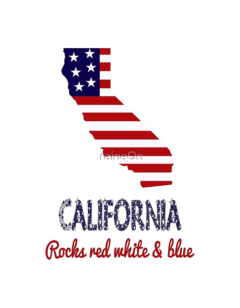 California Rocks Red White & Blue by raineOn