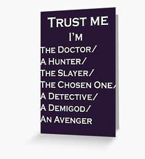 Trust Me, I'm ______ Greeting Card