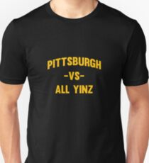Pittsburgh Vs All Yinz Unisex T-Shirt