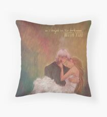 So I stayed in the darkness with you Throw Pillow