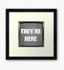 Poltergeist Quote - They're Here Framed Print