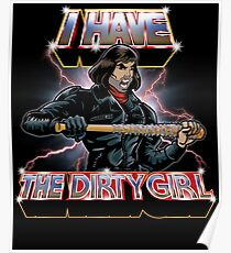 I Have The Dirty Girl Poster