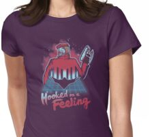 Hooked on a Feeling Womens Fitted T-Shirt