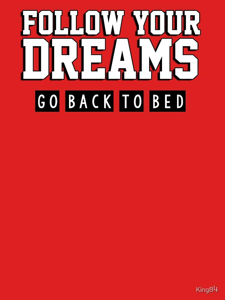 Sigue tus sueños. Regresa a la cama. de King84