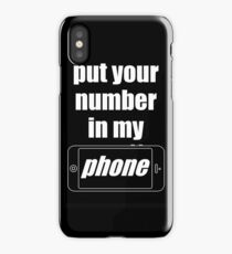 """""""Put Your Number In My Phone"""" Case iPhone Case"""
