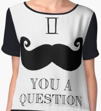 I Moustache You A Question - I Mustcahce You A Question Chiffon Top