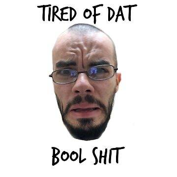 tired of dat bool shit bald faggot by UnexpectedCena