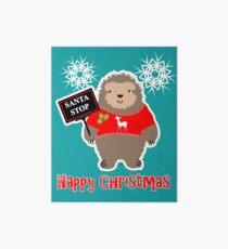 Happy Christmas Cute Santa Stop Whimsy Cartoon Festive Sloth  Art Board