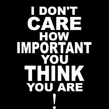 I don't care..... by blackiguana