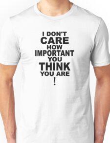 I don't care..... T-Shirt