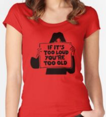 Too Loud Too Old Women's Fitted Scoop T-Shirt
