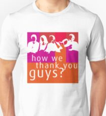 How We Thank You Guys? T-Shirt