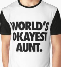 WORLD'S OKAYEST AUNT. Graphic T-Shirt