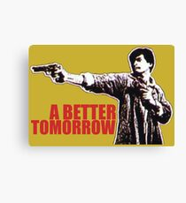 A Better Tomorrow Canvas Print