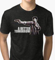 A Better Tomorrow Tri-blend T-Shirt