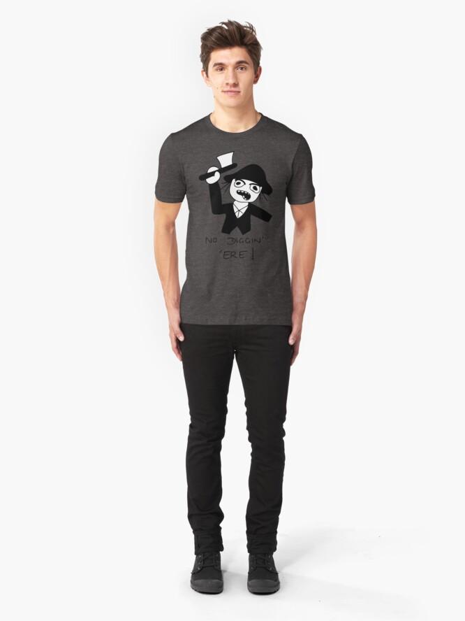 Alternate view of No Diggin' 'Ere! Slim Fit T-Shirt