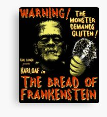 The Bread of Frankenstein Canvas Print