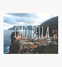 Ciao Bella and Ciao Cinque Terre Photographic Print