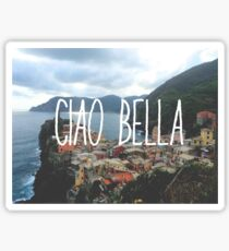 Ciao Bella and Ciao Cinque Terre Sticker