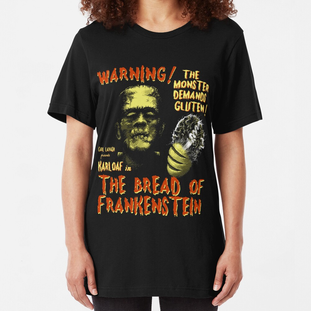 The Bread of Frankenstein Slim Fit T-Shirt
