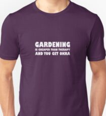 Gardening Is Cheaper Than Therapy & You Get Okra T-Shirt