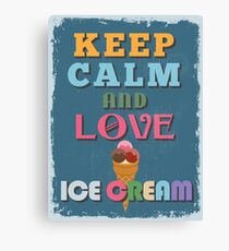 Motivational Quote Poster. Keep Calm and Love Ice Cream. Canvas Print