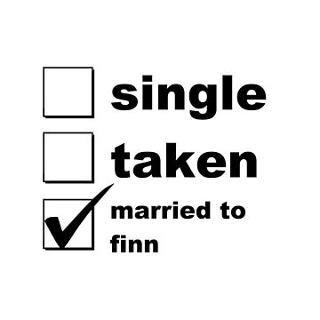 Single. Taken. Married To Finn. by NoniRose