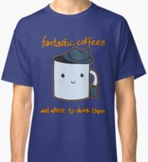 Fantastic coffes & where to drink them! Classic T-Shirt