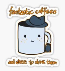 Fantastic coffes & where to drink them! Sticker